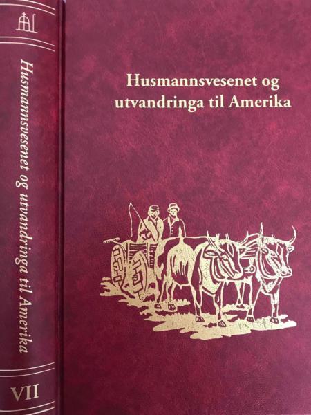Bok VII - Husmannsvesenet og utvandringa til Amerika